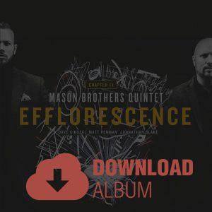 Efflorescence - Mason Brothers Quintet